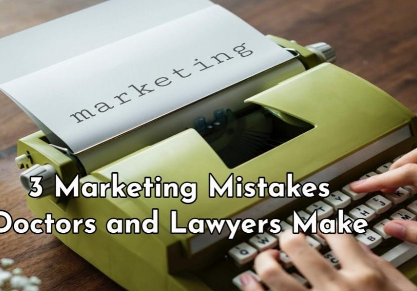 3-Marketing-Mistakes-Doctors-Lawyers-Make-min.jpg